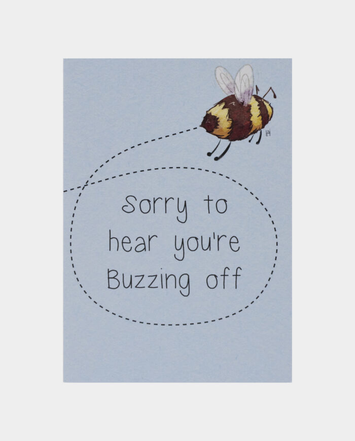 Sorry you're buzzing off