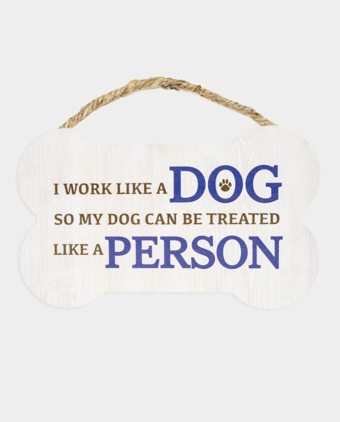 I Work Like A Dog