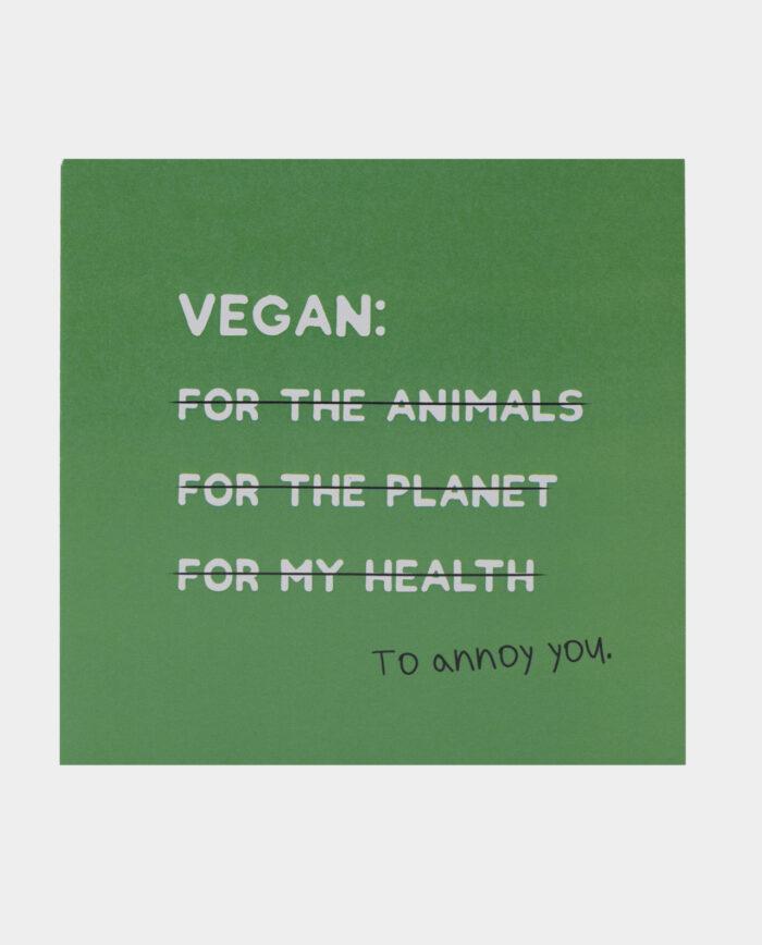 Vegan To Annoy You