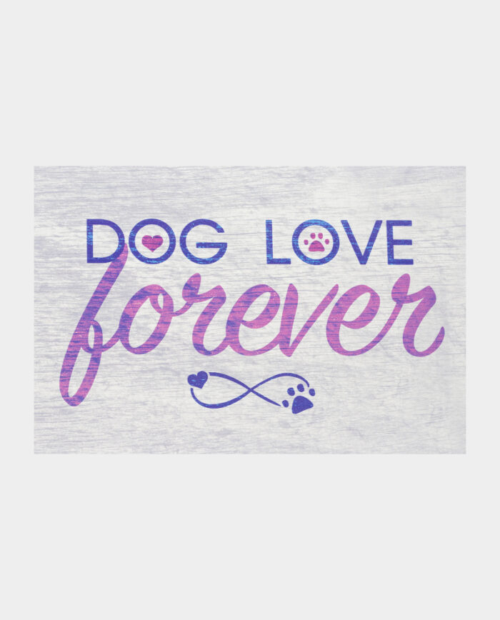 Dog Love Forever Timber Sign
